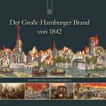 Neuer Bildband über  den Hamburger Brand von 1842