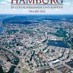 Buchbesprechung: Hamburg in Luftaufnahmen und Karten
