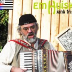 Em Huisken – jank frison eine Friesischbretonische Fusion