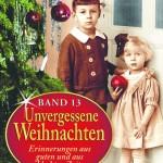 Wahre Weihnachtsgeschichten aus guten und aus schlechten Zeiten